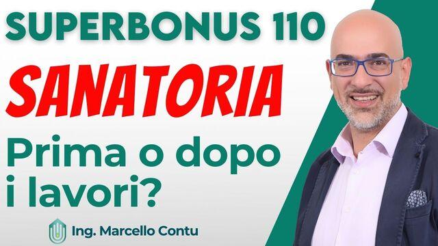 SuperBonus 110 - Sanatoria prima o dopo i lavori?